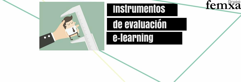 ¿Cuáles son los instrumentos de evaluación de un curso e-learning?